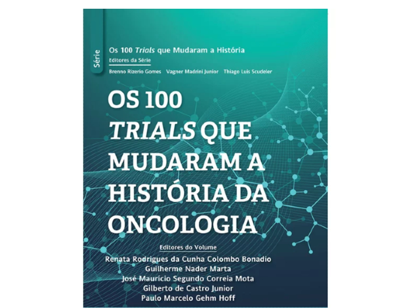 Livro Os 100 Trials Que Mudaram a História da Oncologia