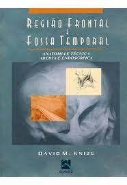 Livro - Região Frontal e Fossa Temporal - Anatomia e Técnica Aberta e Endoscópica