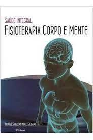 Livro - Saúde Integral Fisioterapia Corpo e Mente