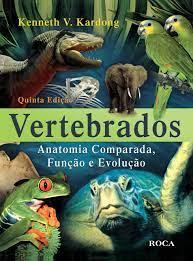 Livro - Vertebrados - Anatomia comparada, Função e Evolução