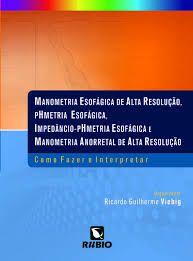 MANOMETRIA ESOFÁGICA DE ALTA RESOLUÇÃO, PHMETRIA ESOFAGICA, IMPEDÂNCIO -