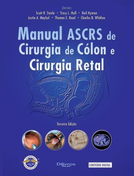 MANUAL DE ASCRS DE CIRURGIA DE COLON E CIRURGIA RETAL