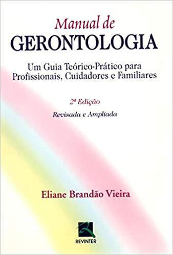 Manual de Gerontologia: um guia teórico-prático