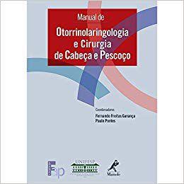 Manual de otorrinolaringologia e cirurgia de cabeça e pescoço