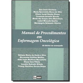 Manual de Procedimentos em Enfermagem Oncológica - Do Básico ao Avançado