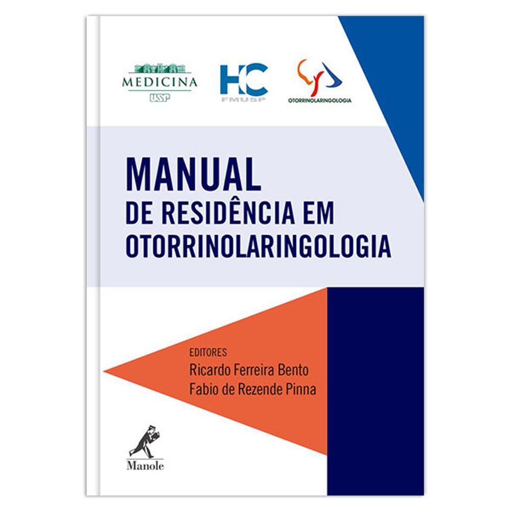 Manual de Residência em Otorrinolaringologia - Ricardo Ferreira Bento, Fabio de Rezende Pinna