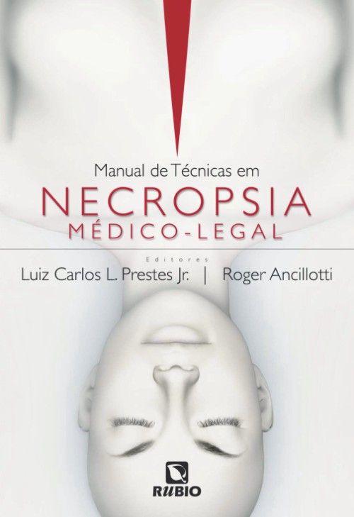 MANUAL DE TÉCNICAS EM NECROPSIA MÉDICO- LEGAL