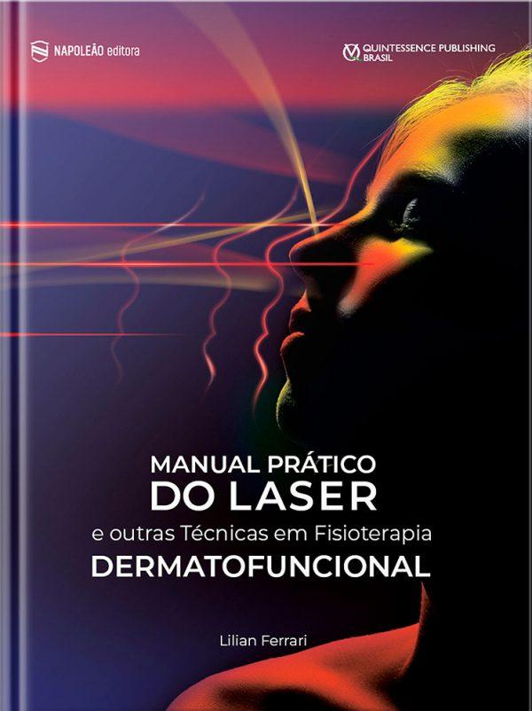 Manual Prático Do Laser E Outras Técnicas Em Fisioterapia Dermatofuncional