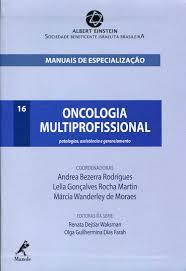 ONCOLOGIA MULTIPROFISSIONAL - vl 16 - Patologia, assistencia e gerenciamento.