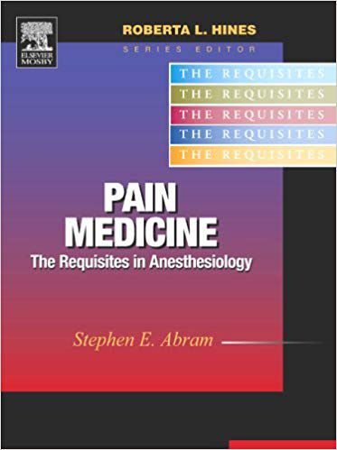 Pain Medicine: The Requisites in Anesthesiology