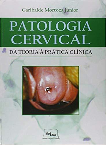 Patologia Cervical – Da Teoria à Prática Clínica