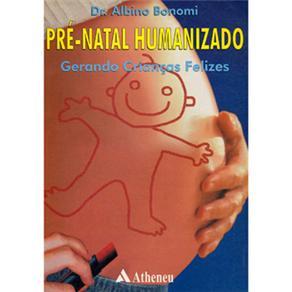 PRÉ-NATAL HUMANIZADO: GERANDO CRIANÇAS FELIZES