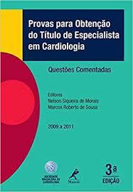 Provas para obtenção do título de especialista em cardiologia: questões comentadas