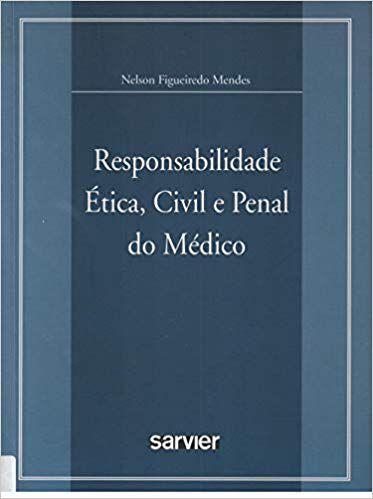 Responsabilidade Ética, Civil e Penal do Médico