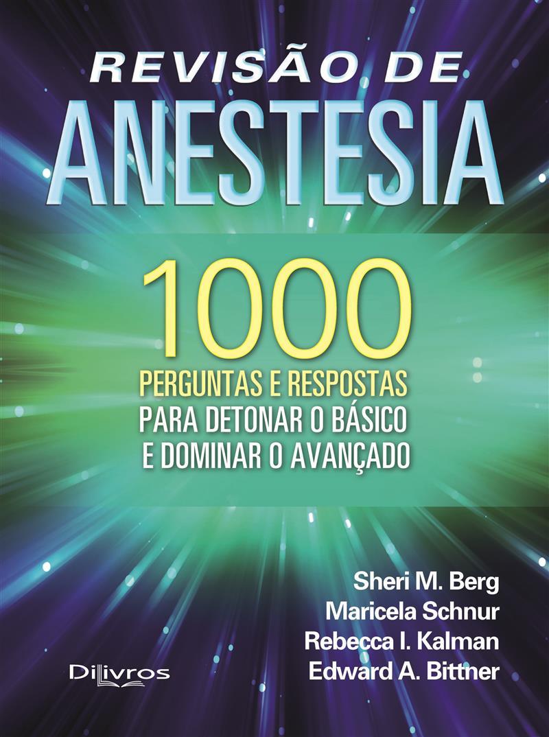 REVISAO DE ANESTESIA 1000 PERGUNTAS E RESPOSTAS