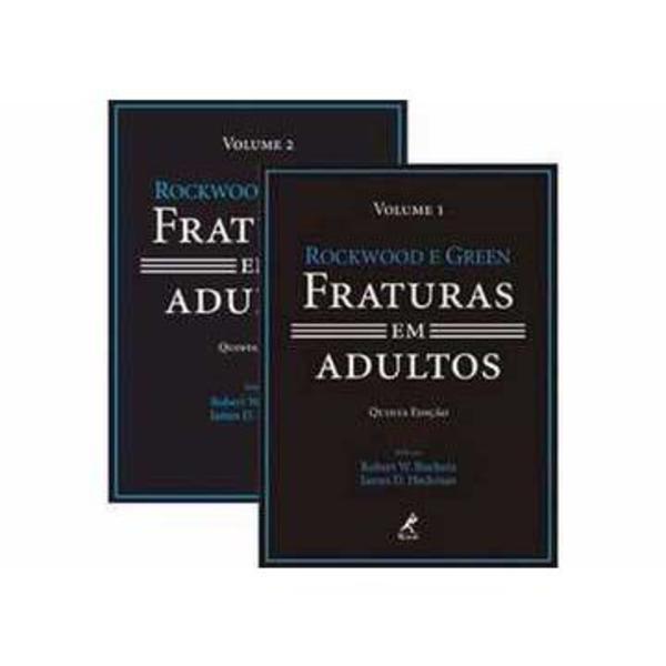 Rockwood e Green Fraturas Em Adultos (vol. 1 e 2) 5 ed