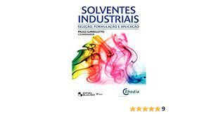 Solventes Industriais: Seleção, Formulação e Aplicação