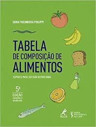 Tabela de composição de alimentos: Suporte para decisão nutricional 5 ED