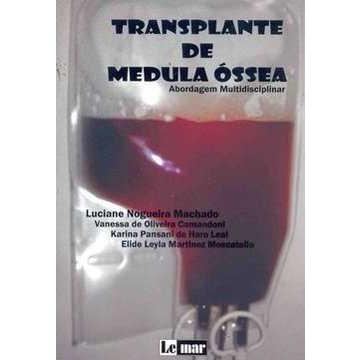 TRANSPLANTE DE MEDULA ÓSSEA - ABORDAGEM MULTIDISCIPLINAR