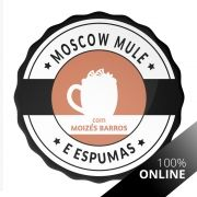Curso Online de Moscow Mule e Espumas