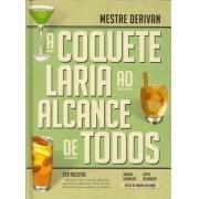 Livro A Coquetelaria ao Alcance de Todos - Mestre Derivan de Souza