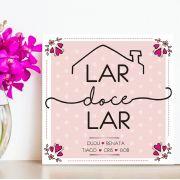 Quadro Personalizado Frase Família - Lar Doce Lar