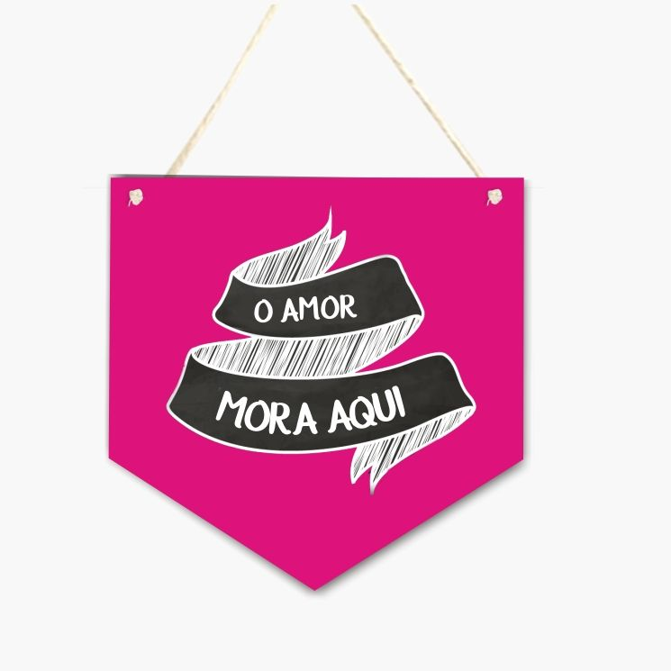 Plaquinha Flamula de MDF Amor Mora Aqui