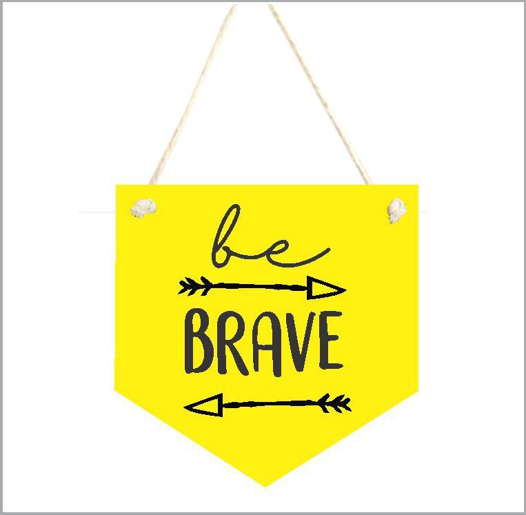 Flamula de MDF Be Brave