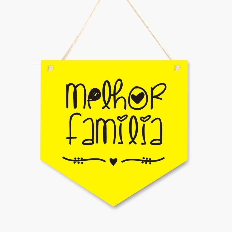 Plaquinha Flamula de MDF Melhor Familia