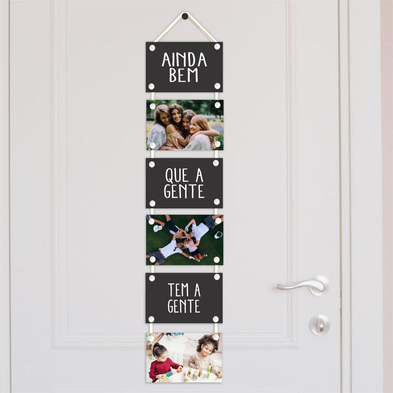 Placas com cordão personalizado com fotos - ainda bem que a a gente tem a gente