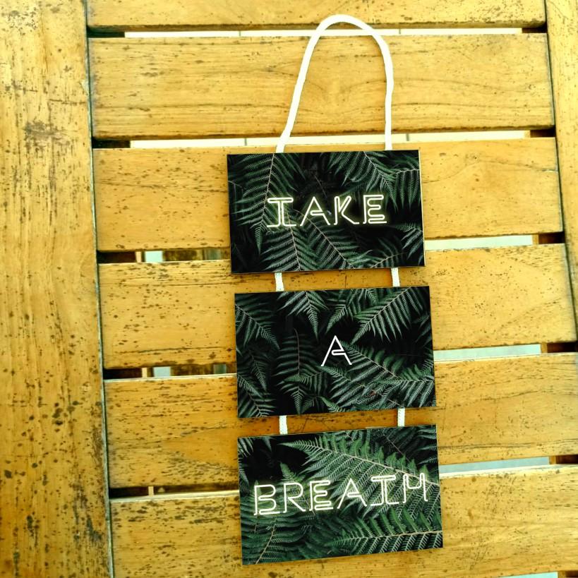 Plaquinhas Com Frase - Take a Breath