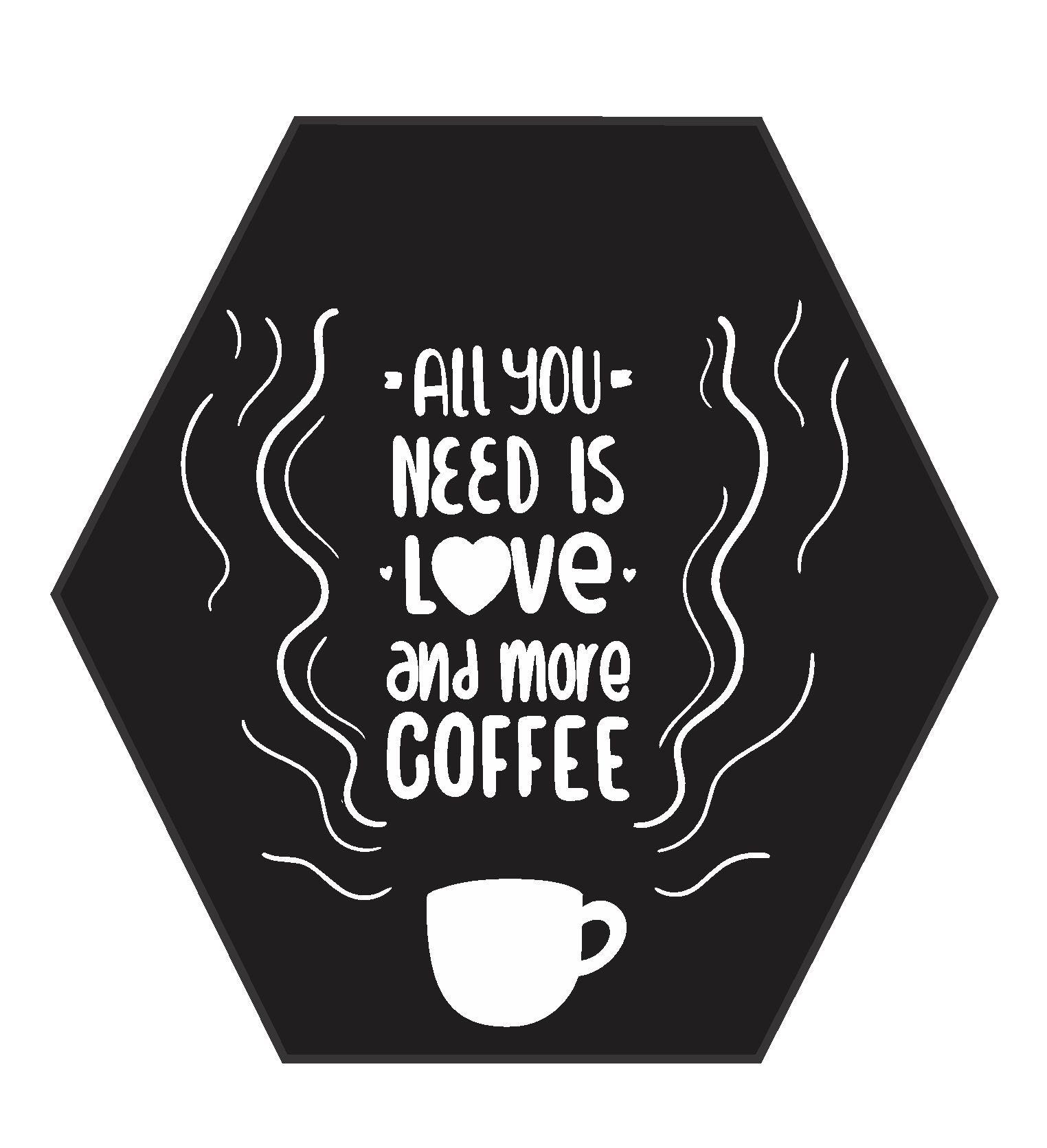 Quadro Hexagonal Cantinho do Café - All you need is love and more Coffe