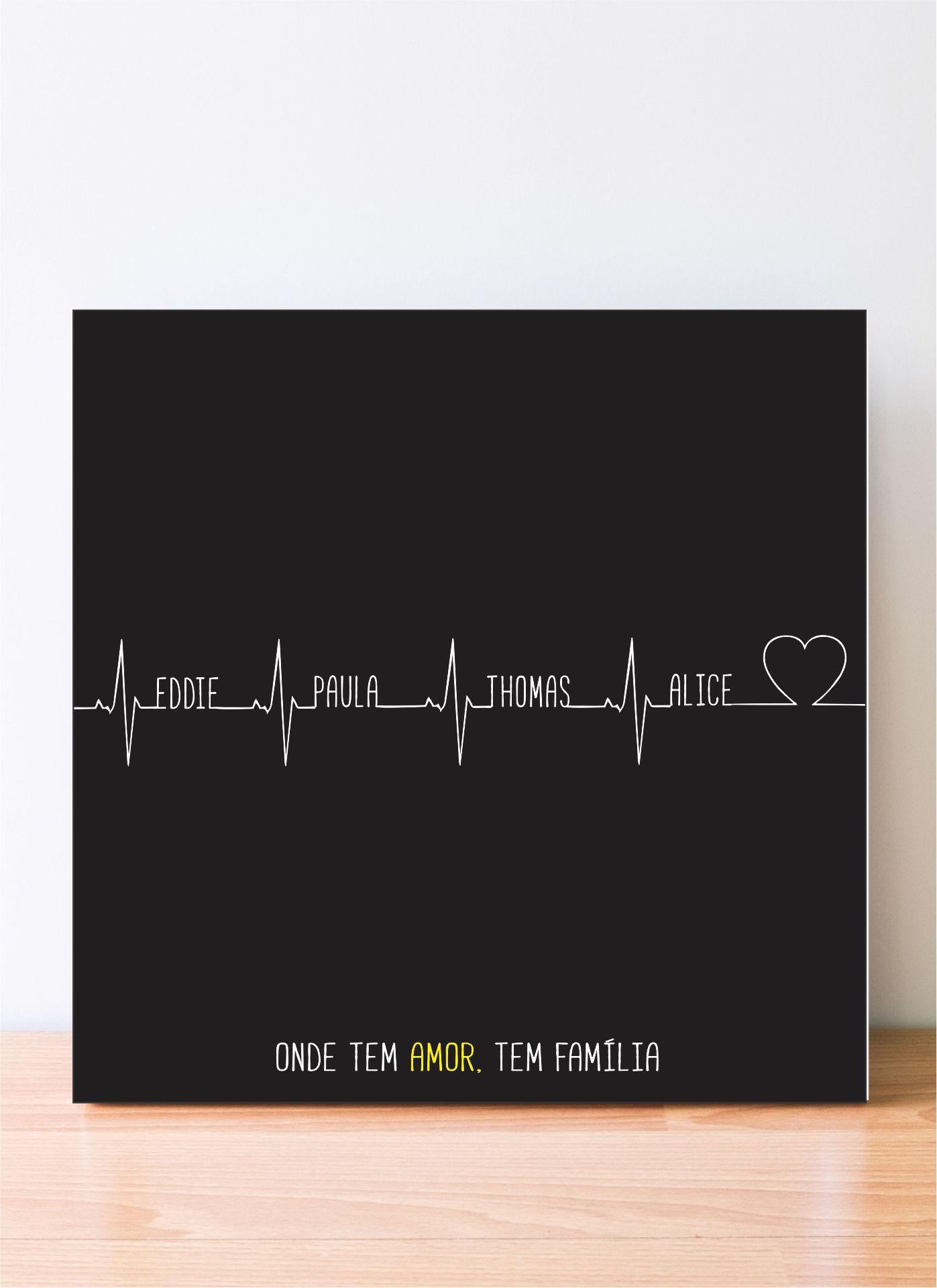 Quadro Personalizado Familia - Pulsação - Onde Tem Amor