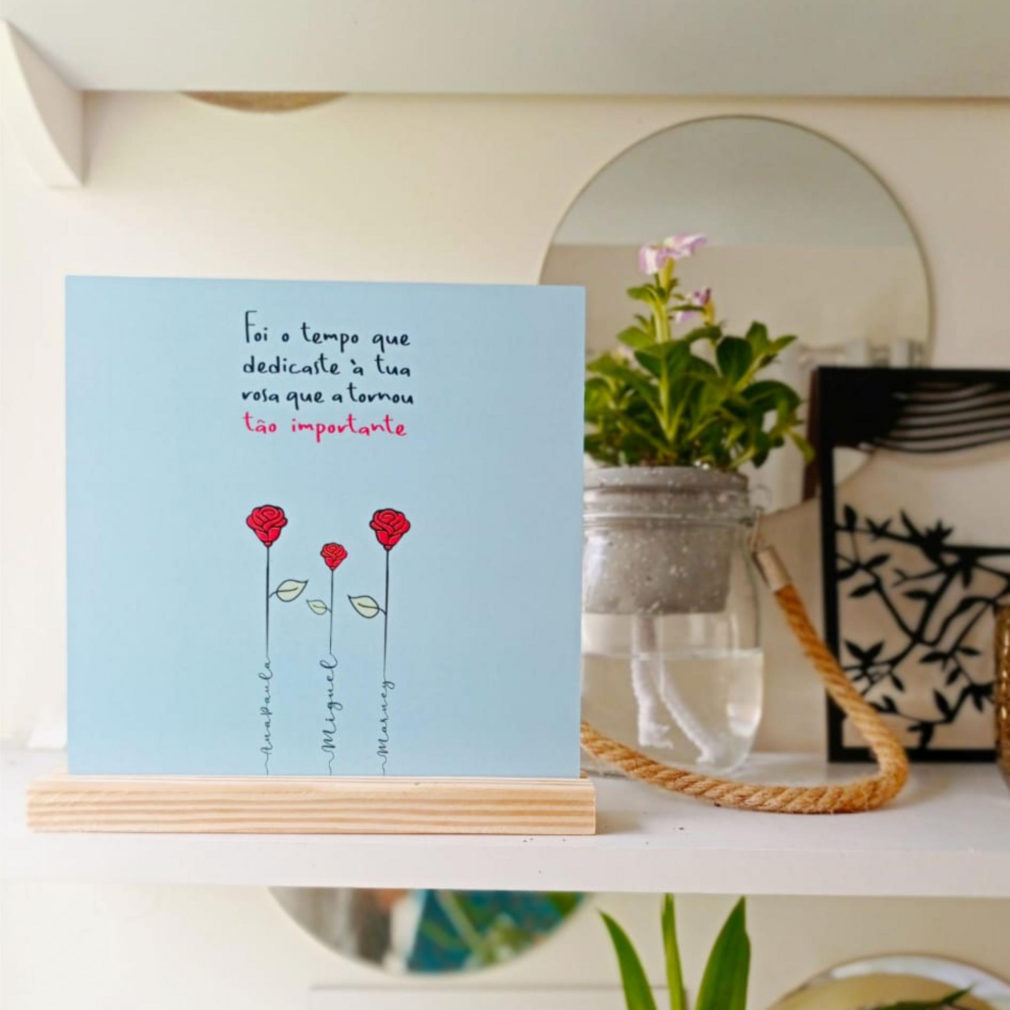 Quadro Personalizado Frase Família - o tempo que dedicaste à tua Rosa