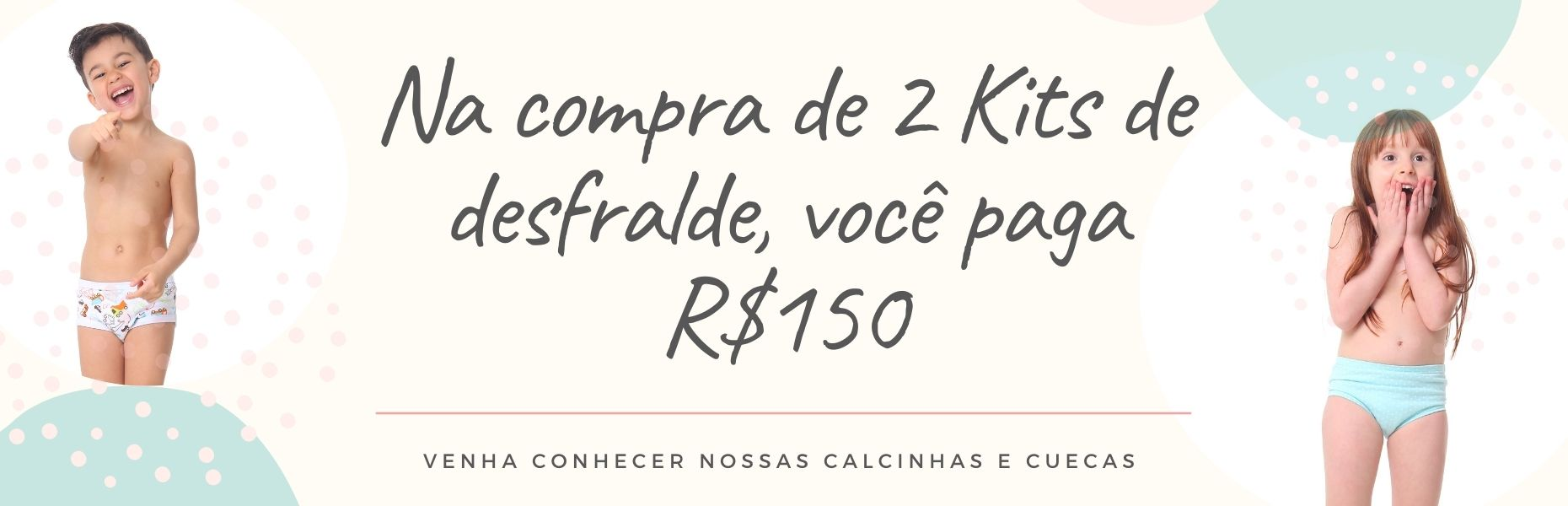 02 kits por R$145,00: Economia de R$33,00