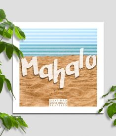 Quadro Decor Mahalo - Linha Hawaii