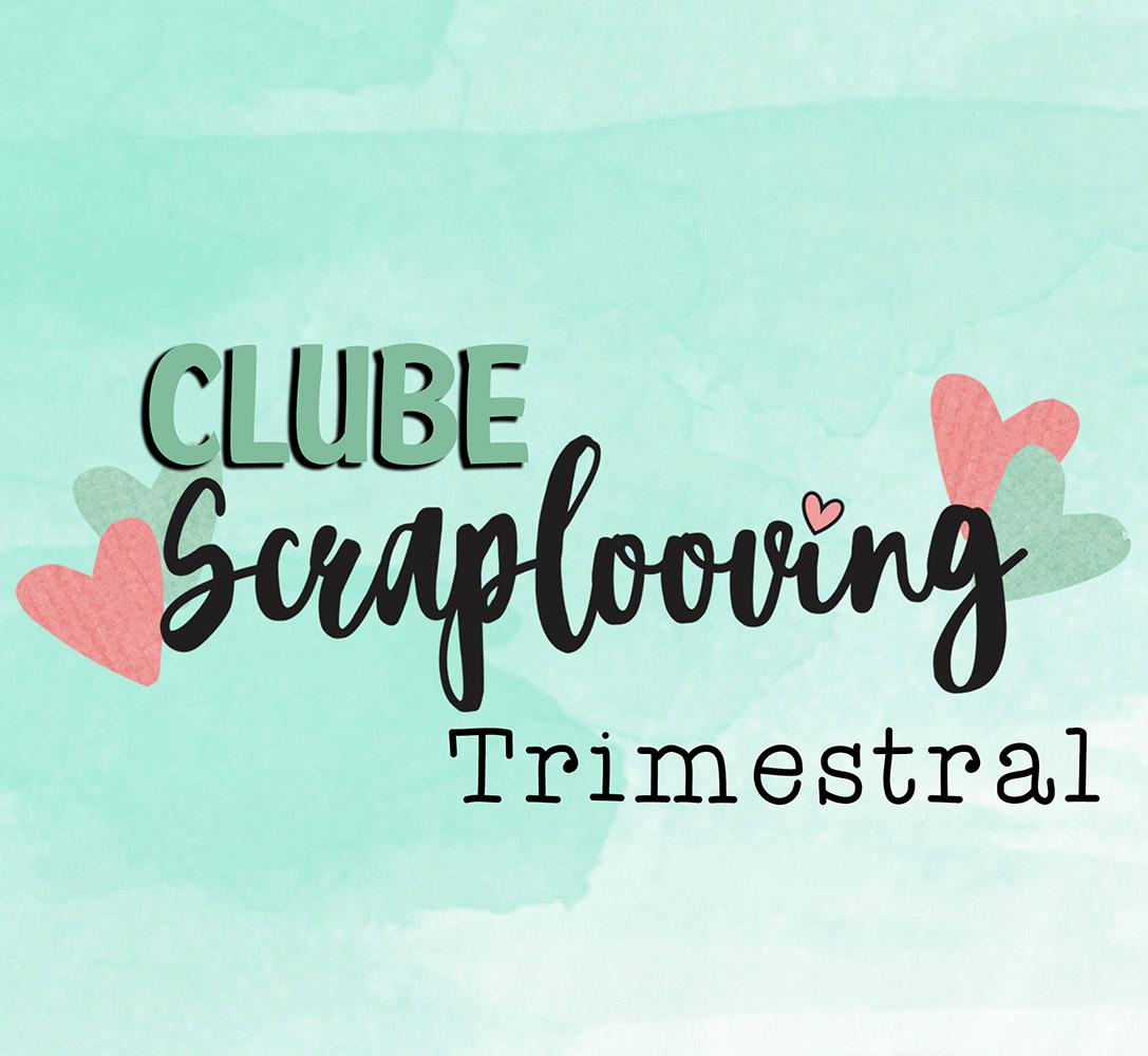 Clube Scraplooving - Trimestral - R$ 99,90/mês - Parcelamento no cartão - Leia toda a descrição do produto!