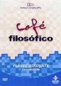 Café Filosófico - Flávio Gikovate - Sexualidade - DVD