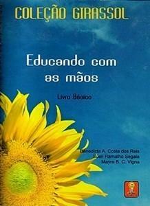 Língua de Sinais - Educando com as mãos - Livro + DVD