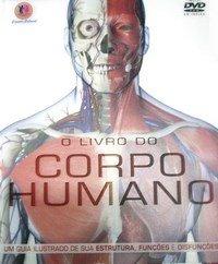 O livro do corpo humano - com DVD-ROM
