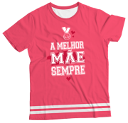 Camiseta Adulto A Melhor Mãe Sempre Rosa MC