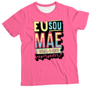 Camiseta Adulto Eu Sou Mãe Qual Seu Super Poder Rosa MC