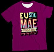 Camiseta Adulto Eu Sou Mãe Qual Seu Super Poder Roxa MC