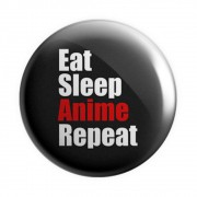 Botton Eat, Sleep, Anime, Repeat - 6X6