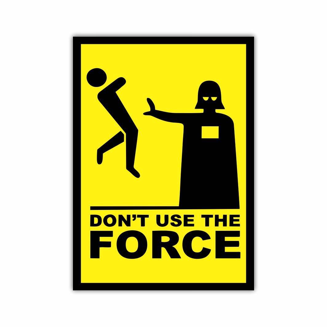 Placa Decorativa Dont Use the Force - PVC - 30x20cm