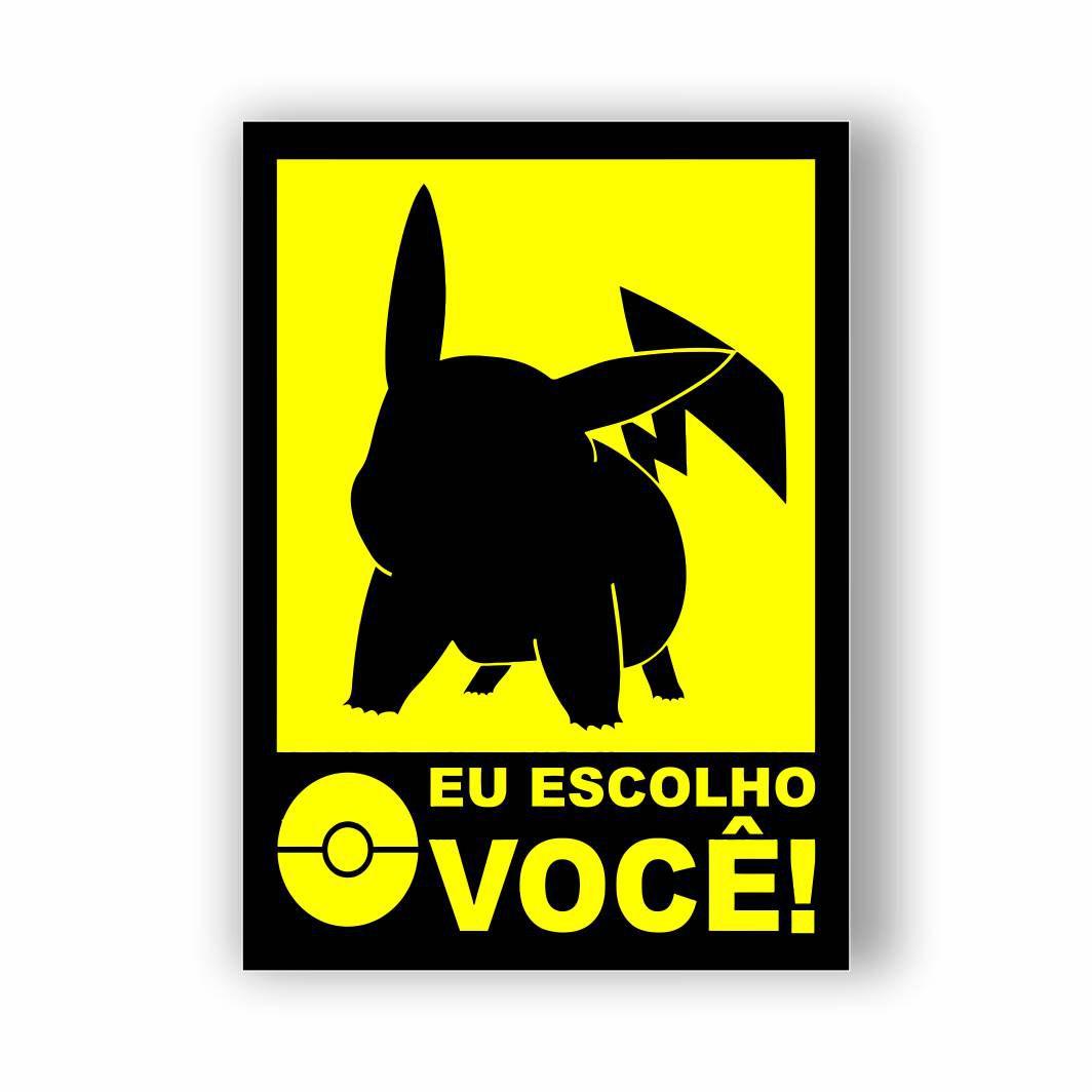 Placa Decorativa PVC Eu Escolho Você - Pokémon - 20x14