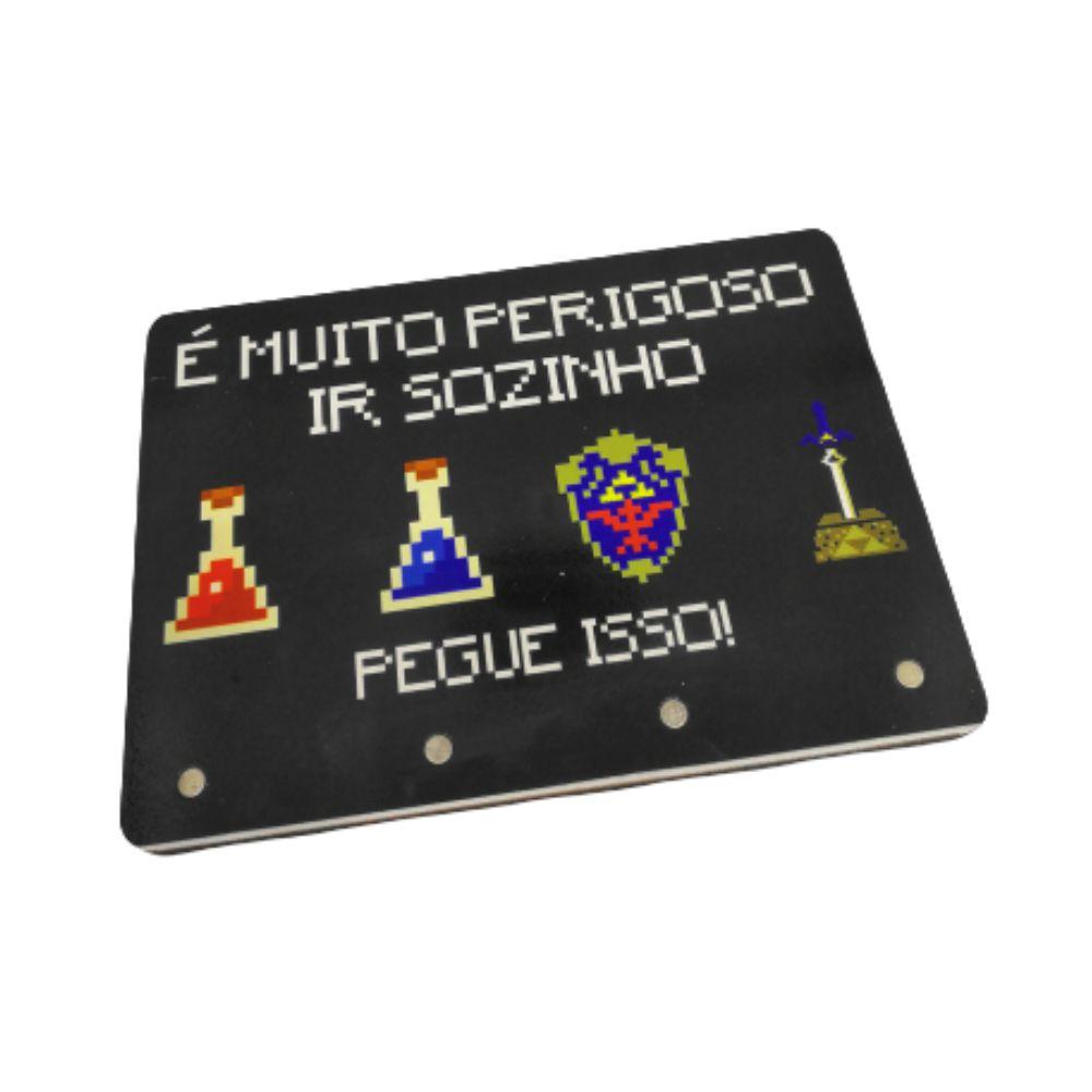 Porta Chave É Muito Perigoso Ir Sozinho - The Legend Of Zelda - 20X15