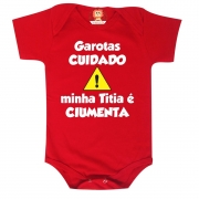 Body de Bebê ou Camiseta Garotas Cuidada Minha Titia é Ciumenta