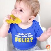 Body ou Camiseta Se Não For Eu Quem Vai Te Fazer Feliz Roupinha Infantil