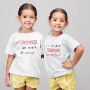 Camisetas ou Bodys Metade de Mim é Amor e a Outra Metade Também Kit Irmãos